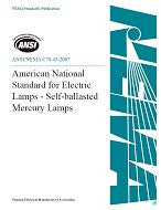 "American National Standard for Electric Lampsâ€""Self-Ballasted Mercury Lamps (ANSI_ANSLG C78.45-2007)"