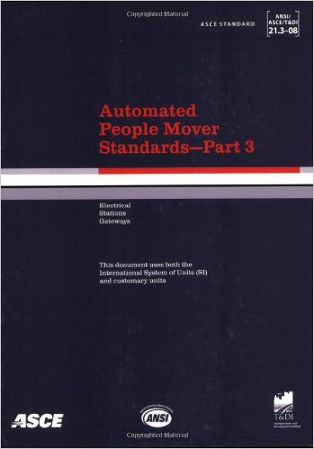 Automated People Mover Standards: ANSI/ ASCE/ T&DI 21.3-08 (Pt. 3)