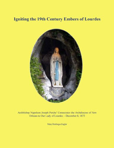 Igniting the 19th Century Embers of Lourdes
