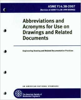 Abbreviations and Acronyms for Use on Drawings and Related Documents 2007: Engineering Drawing and Related Documentation Practice, Amse Y14.38