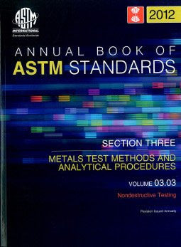 Annual Book of ASTM Standards Section 3, 03.03: Nondestructive Testing,2012