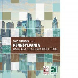 2015 Changes to the Pennsylvania Uniform Construction Code