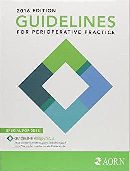 Guidelines for Perioperative Practice 2016 (Aorn Perioperative Standards and Recommended Practices)
