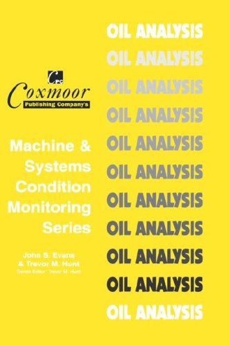 Oil Analysis Handbook (Coxmoor's Machine & Systems Condition Monitoring)
