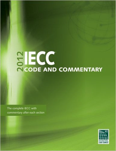 2012 International Energy Conservation Code Commentary (International Code Council Series)