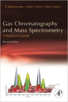 Gas Chromatography and Mass Spectrometry: A Practical Guide, Second Edition