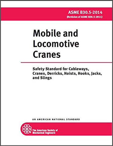 B30.5-2014 Mobile and Locomotive Cranes