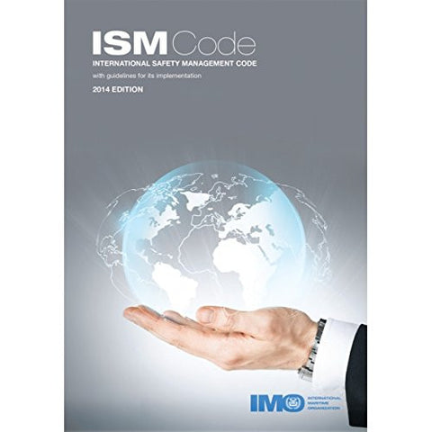 International Safety Management (ISM) Code and Guidelines on Implementation of the ISM Code 2014