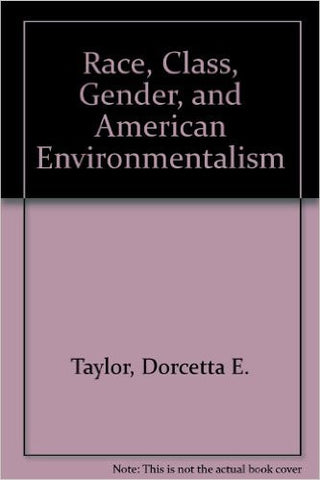 Race, Class, Gender, and American Environmentalism