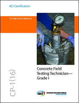 CP-1(17) Technician Workbook for ACI Certification of Concrete Field Testing Technician--Grade I