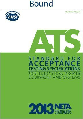 ANSI/NETA Standard for Acceptance Testing Specifications for Electrical Power Equipment and Systems 2013