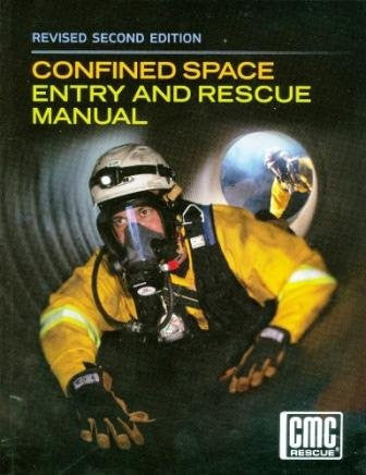 Confined Space Entry and Rescue, rev. 2/e, CMC Rescue, 2012