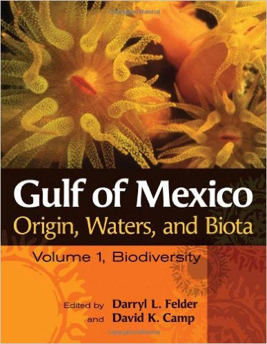 Gulf of Mexico Origin, Waters, and Biota: Volume I, Biodiversity (Harte Research Institute for Gulf of Mexico Studies Series)