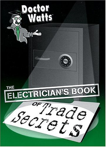 Dr. Watts Electrician's Book of Trade Secrets