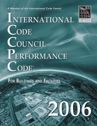 2006 ICC Performance Code for Buildings & Facilities (International Code Council Series)