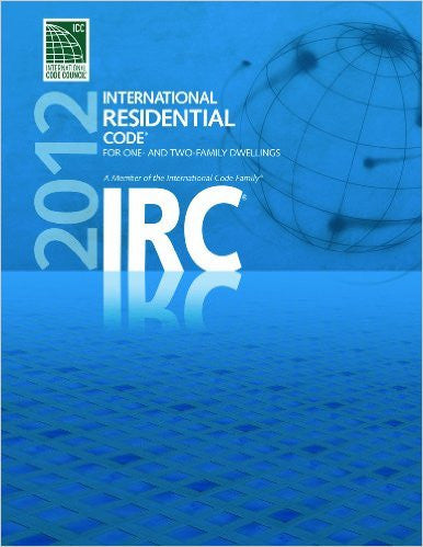 2012 International Residential Code for One- and Two- Family Dwellings (International Code Council Series)