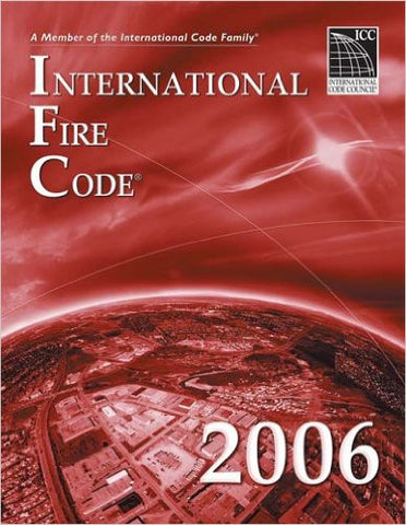 2006 International Fire Code (International Code Council Series)