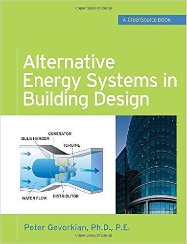 Alternative Energy Systems in Building Design (GreenSource Books) (McGraw-Hill's Greensource)
