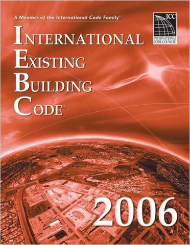 2006 International Existing Building Code (International Code Council Series)