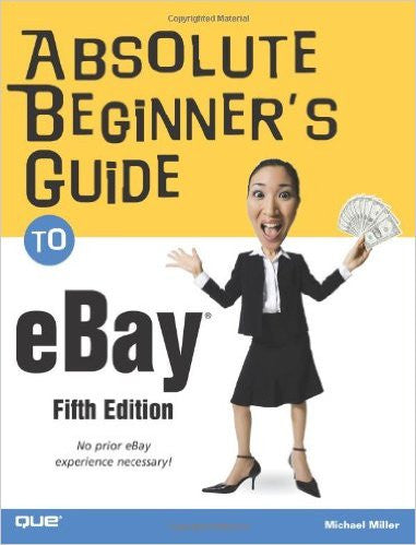 Absolute Beginner's Guide to eBay (5th Edition)