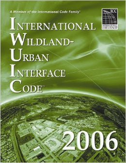 2006 International Wildland Urban Interface Code (International Code Council Series)