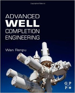 Advanced Well Completion Engineering, Third Edition