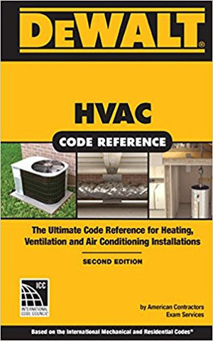 DEWALT HVAC Code Reference:: Based on the 2015 International Mechanical Code (DEWALT Series)