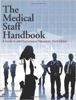 The Medical Staff Handbook: A Guide to Joint Commission Standards, Third Edition