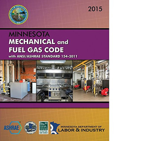 2015 Minnesota Mechanical and Fuel Gas Code with ANSI/ASHRAE Standard 154-2011