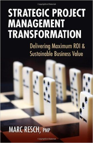 Strategic Project Management Transformation: Delivering Maximum ROI and Sustainable Business Value