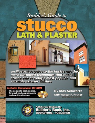 Builder's Guide to Stucco: Lath & Plaster