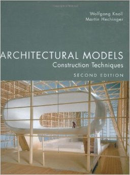 Architectural Models: Construction Techniques, 2nd Edition