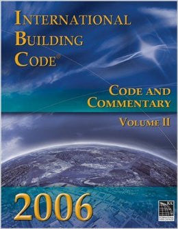 2006 International Building Code: Code & Commentary, Volume 2 (International Code Council Series)