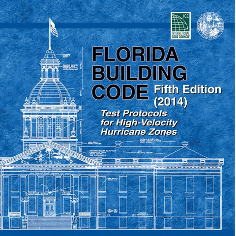 Florida Building Code -Test Protocols for High Velocity Hurricane Zone, 5th edition (2014)