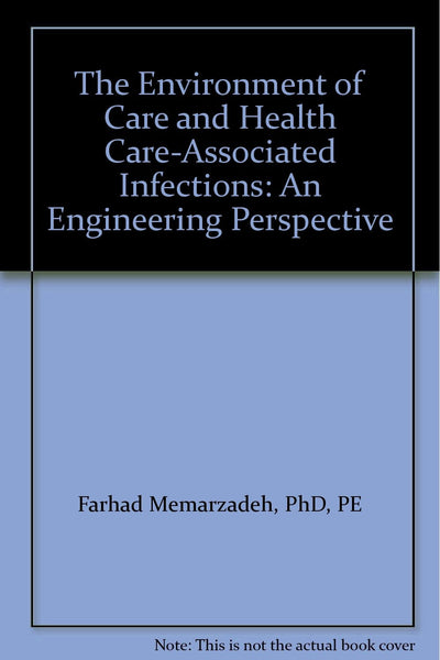 The Environment of Care and Health Care-Associated Infections: An Engineering Perspective