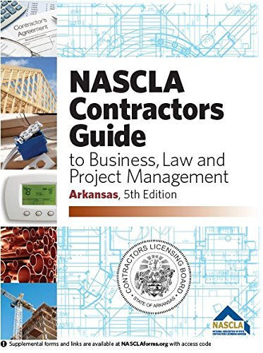 Arkansas NASCLA Contractors Guide to Business, Law and Project Management, Arkansas 5th Edition
