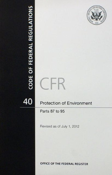 Code of Federal Regulations, Title 40, Protection of Environment, Pt. 87-95, Revised as of July 1, 2012