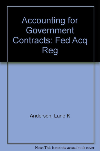 Accounting for Government Contracts: Federal Acquisition Regulation