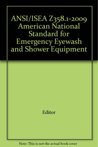 ANSI/ISEA Z358.1-2009 American National Standard for Emergency Eyewash and Shower Equipment