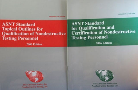 ASNT Standard for Qualification and Certification of Nondestructive Testing Personnel (Certification Personnel, ANSI/ASMT C[-189-2006)