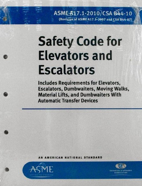ASME A17.1-2010/CSA B44-10: SAFETY CODE FOR ELEVATORS AND ESCALATORS
