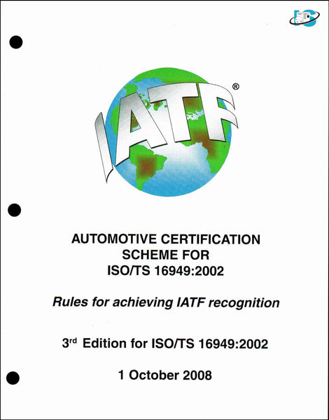 Automotive Certification Scheme for ISO/TS 16949:2002,Rules for Achieving IATF Recognition, 4th Edition for ISO/TS 16949:2013