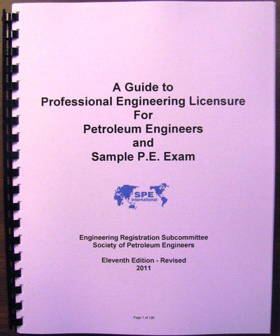 A Guide to Professional Engineering Licensure For Petroleum Engineers and Sample P.E. Exam