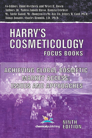 Achieving Global Cosmetic Market Access: Issues and Approaches (Harrys Cosmeticology 9th Ed.)