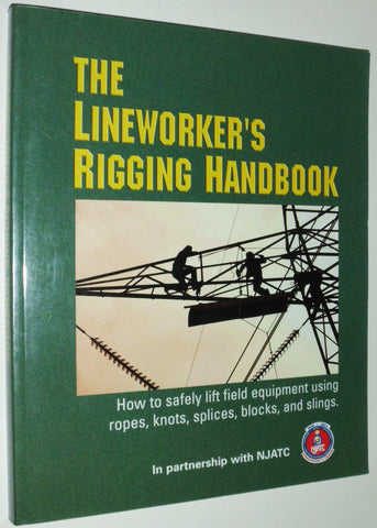 Lineworkers Rigging Handbook 2ND Edition