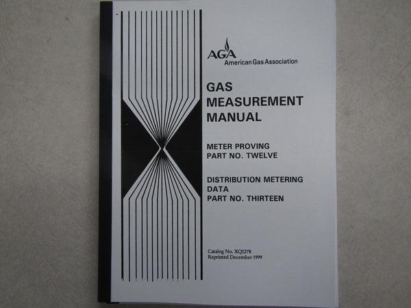 Gas Measurement Manuals - Part 12: Meter Proving; and Part 13: Distribution Meter Data (Revised)