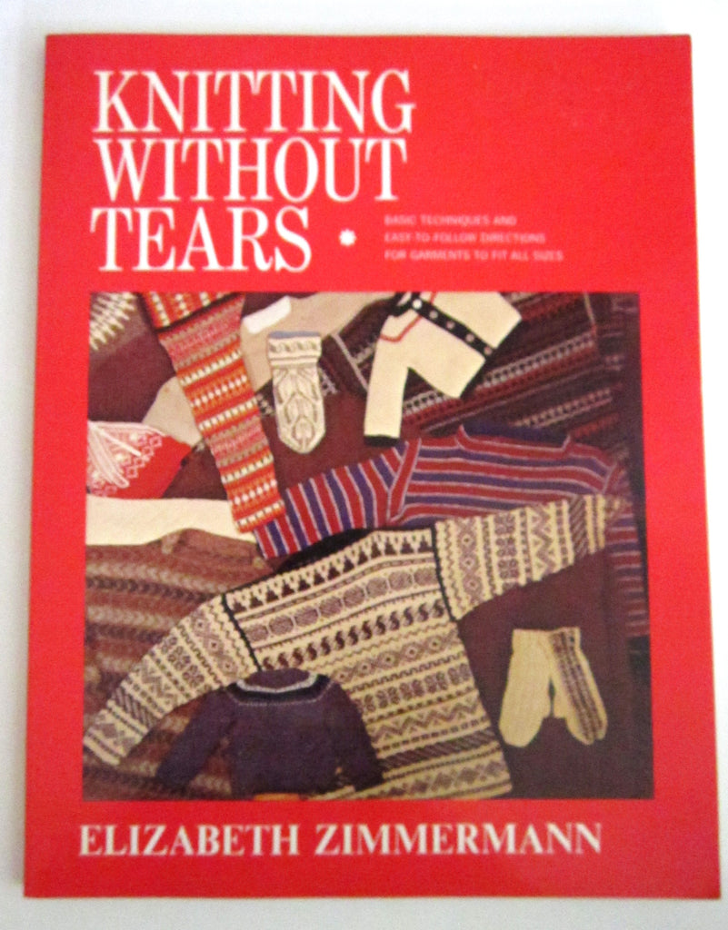 Elizabeth Zimmerman's Knitting Without Tears