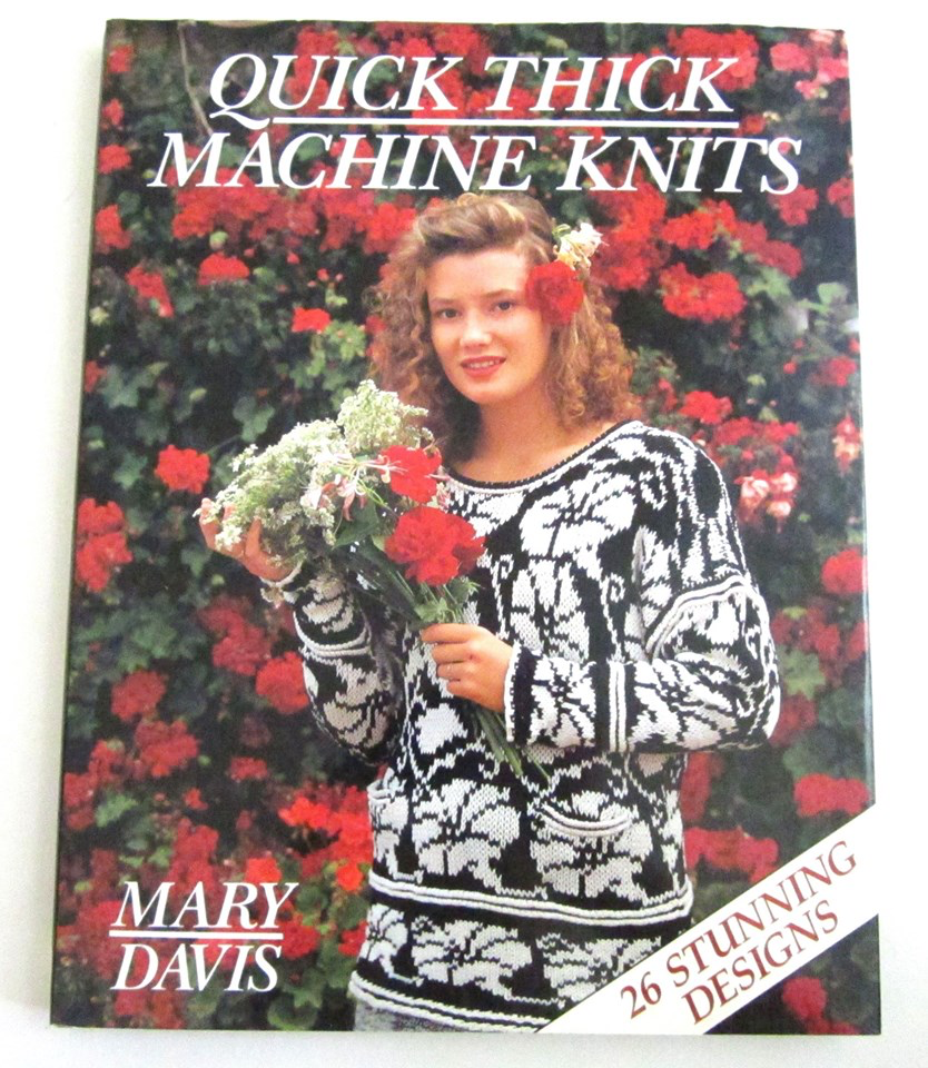 Quick Thick Machine Knits by Mary Davis