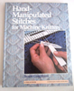 Hand Manipulated Stitches for Machine Knitters by Susan Guagliumi