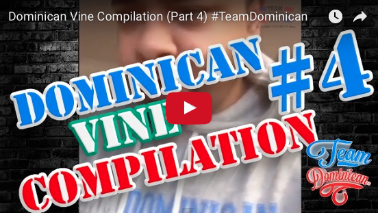 Dominican Vine Compilation 4 #TeamDominican
